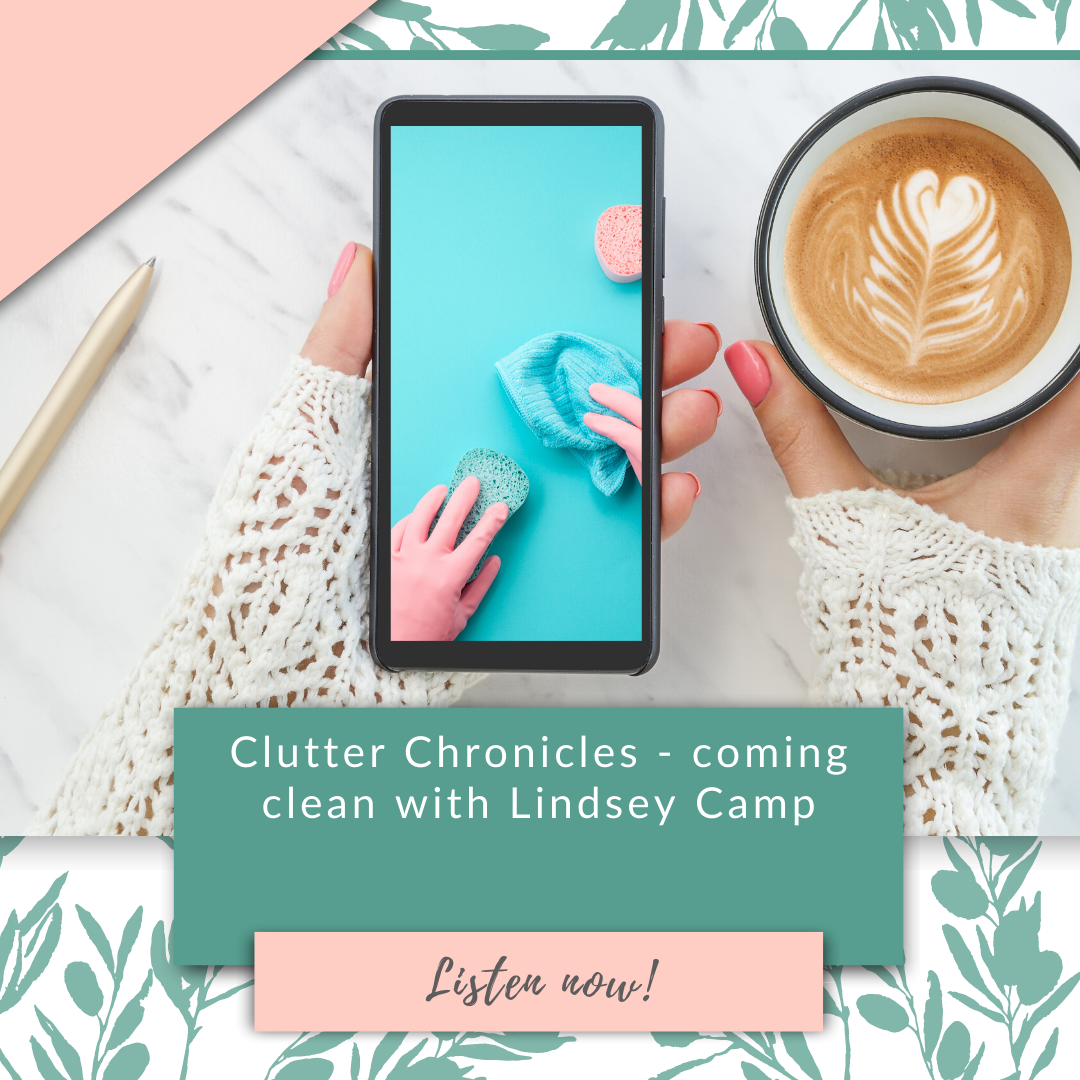 Clutter Chronicles - coming clean with Lindsey Camp