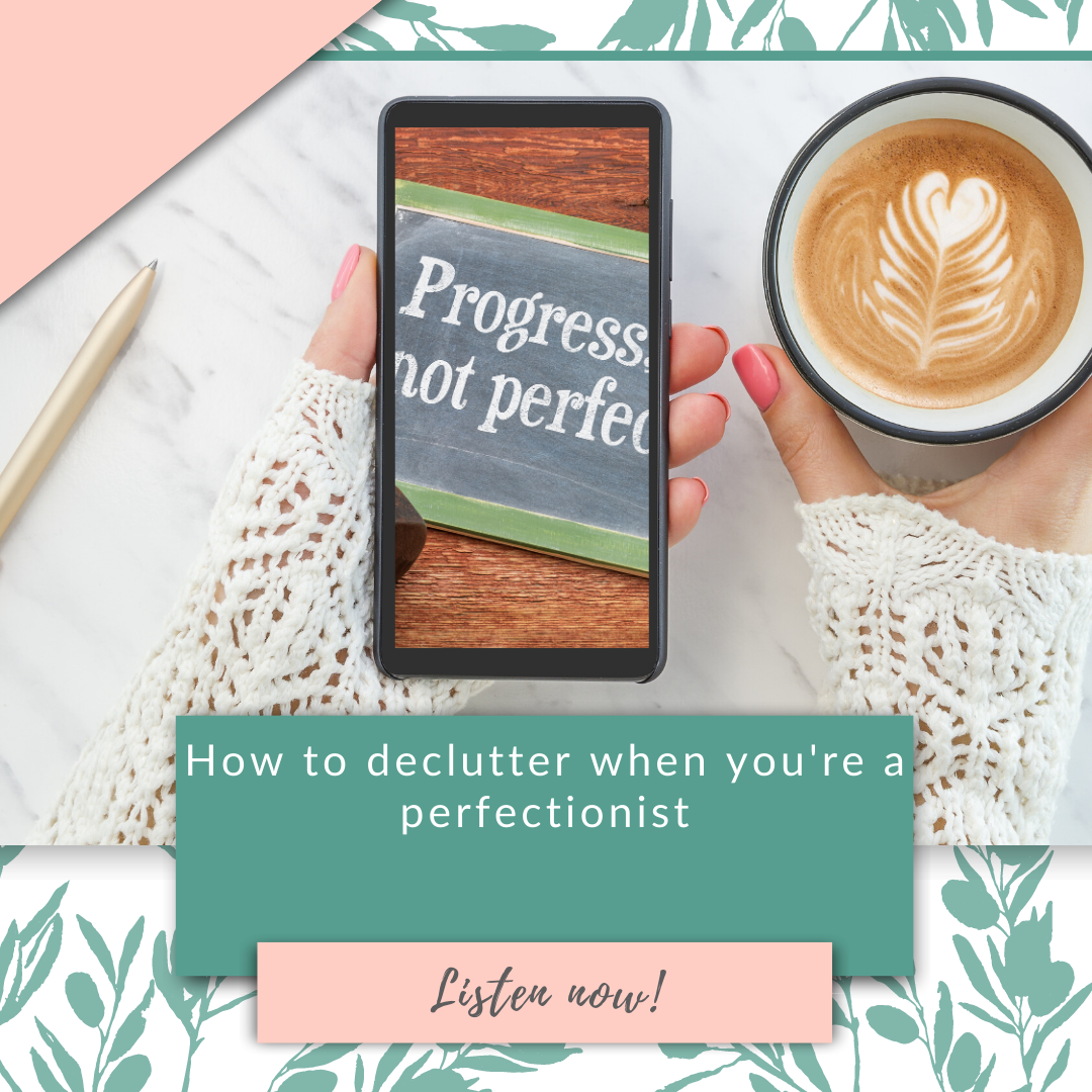 How to declutter when you're a perfectionist
