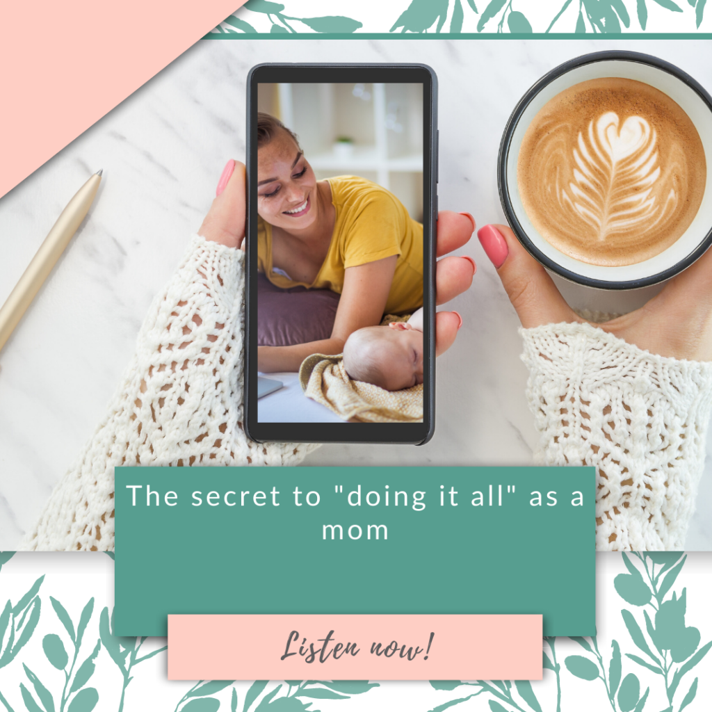 """The secret to """"doing it all"""" as a mom"""