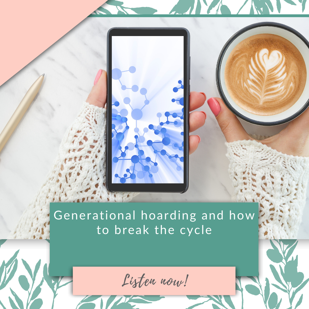 Generational hoarding and how to break the cycle