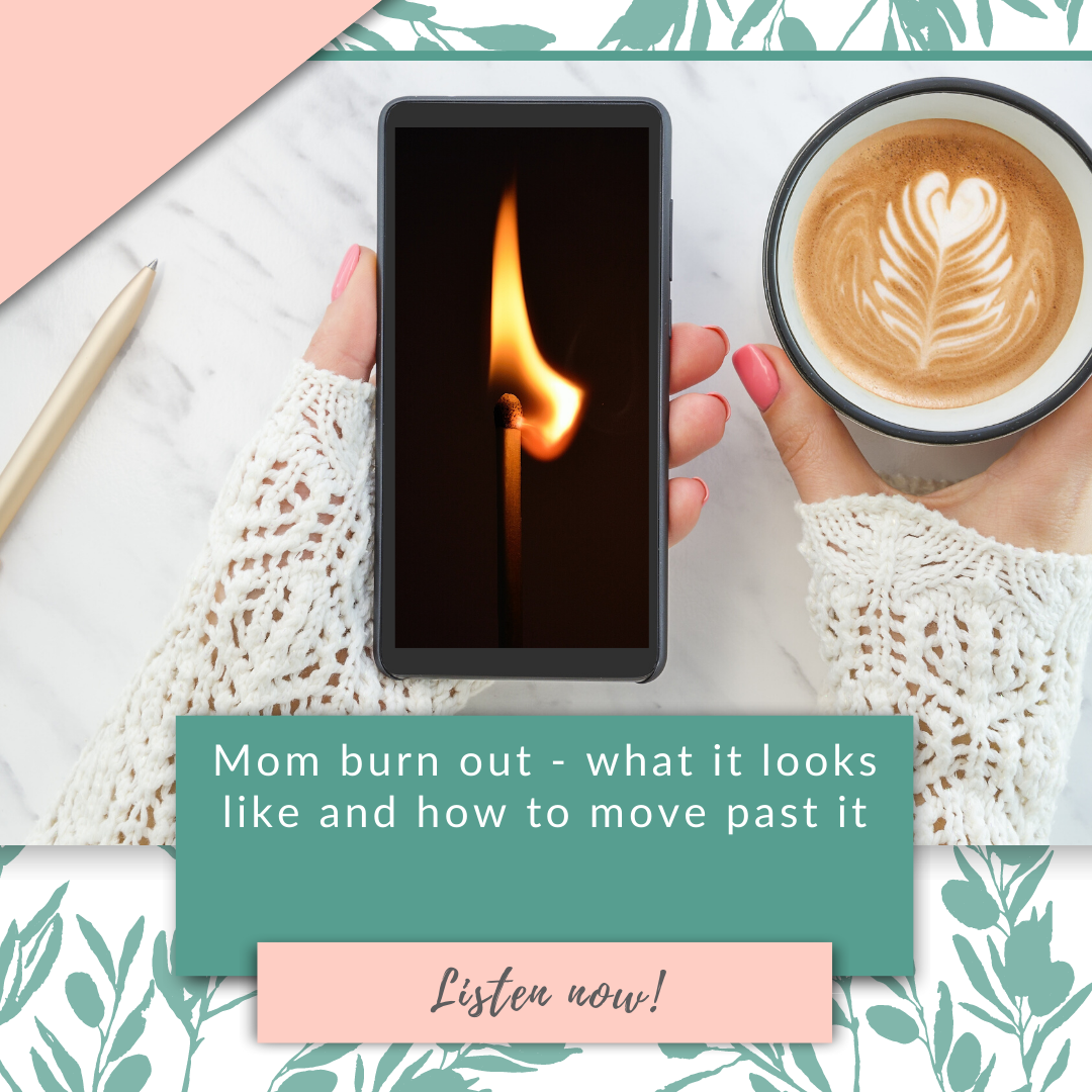 Mom burn out - what it looks like and how to move past it