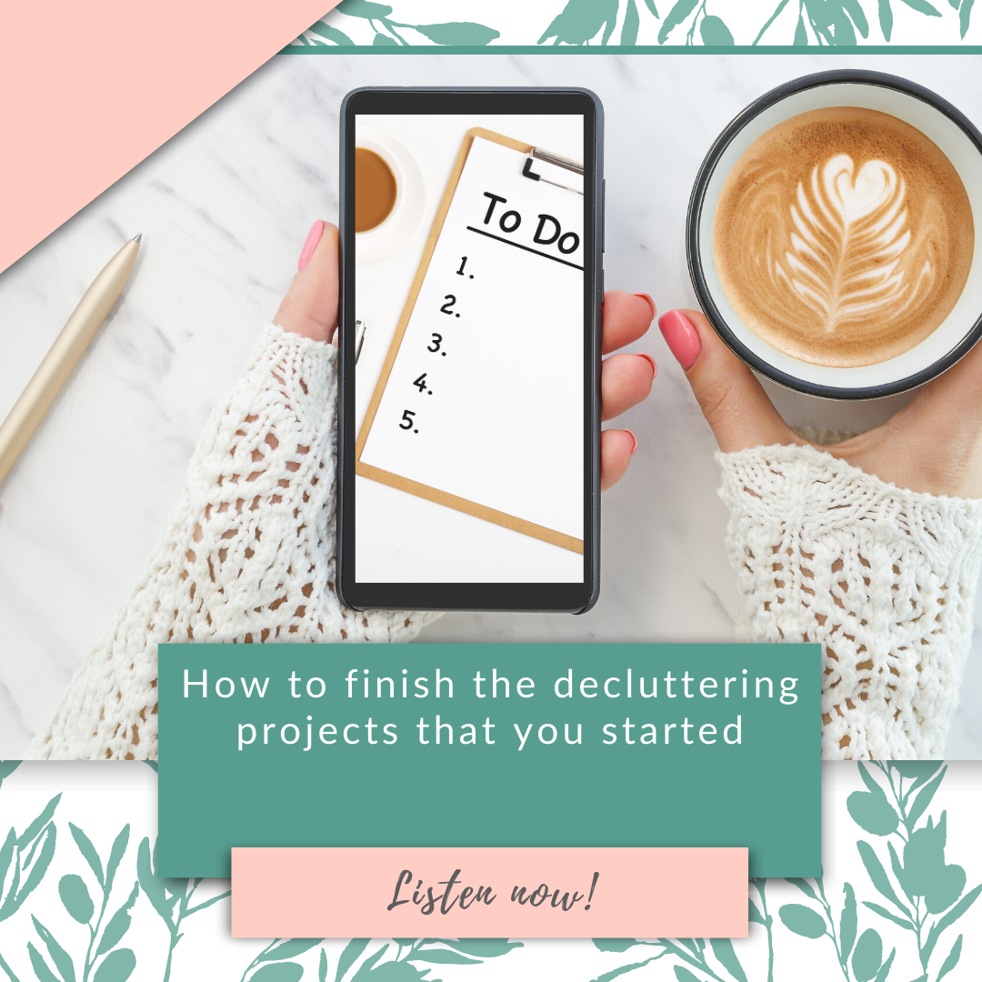 How to finish the decluttering projects that you started