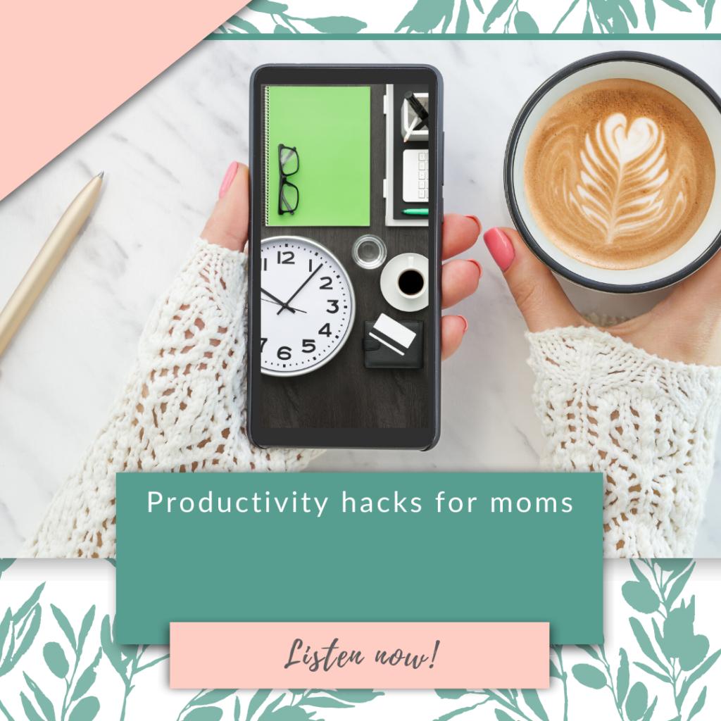Productivity hacks for moms