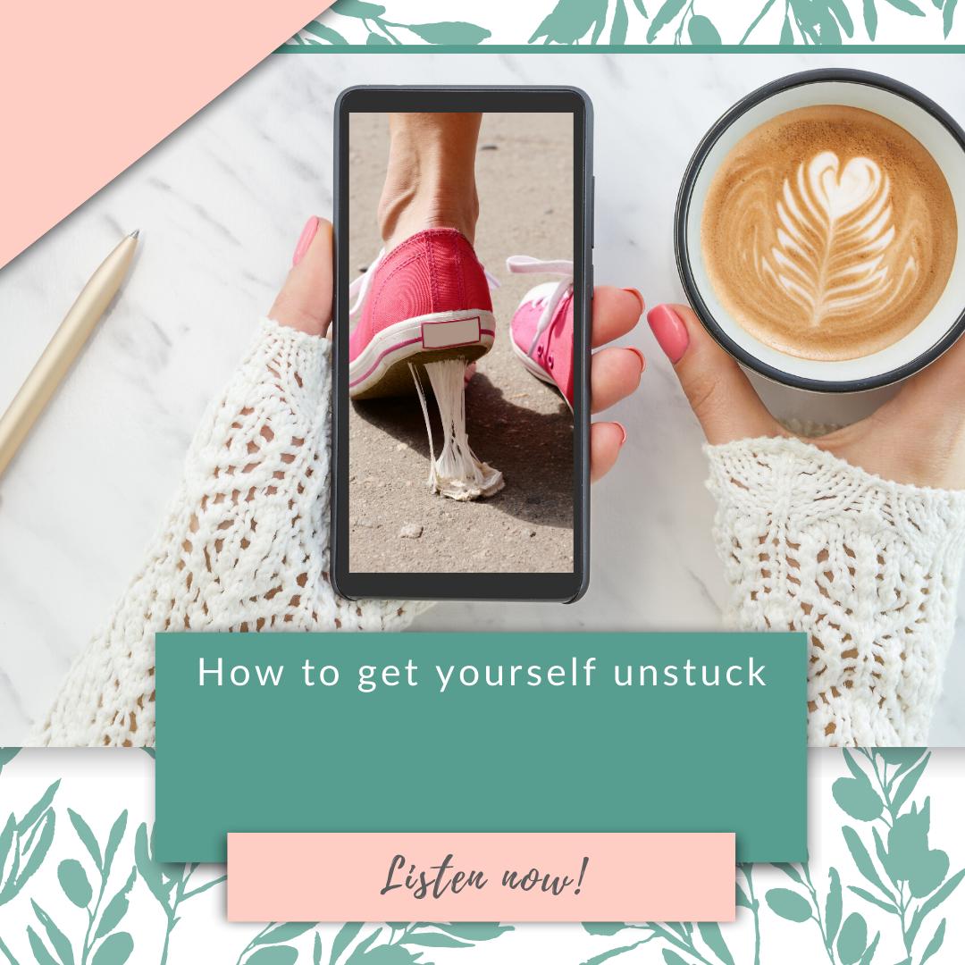 How to get yourself unstuck