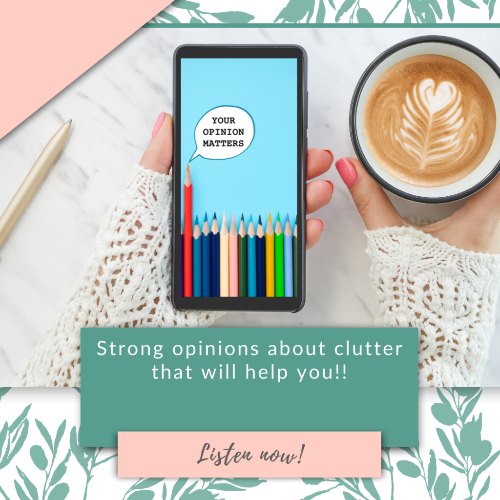 Strong opinions about clutter that will help you!!