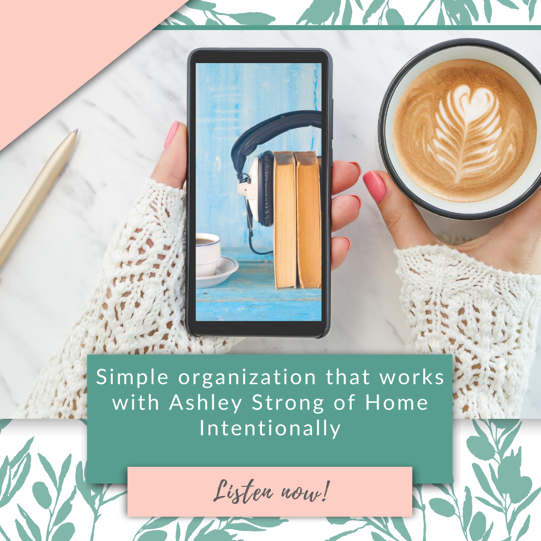Simple organization that works with Ashley Strong of Home Intentionally