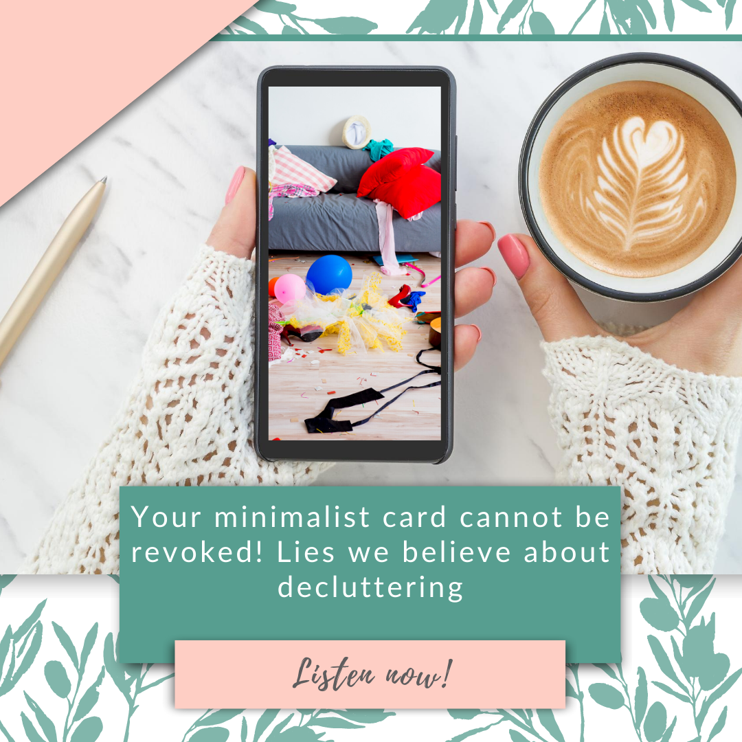 Your minimalist card cannot be revoked! Lies we believe about decluttering
