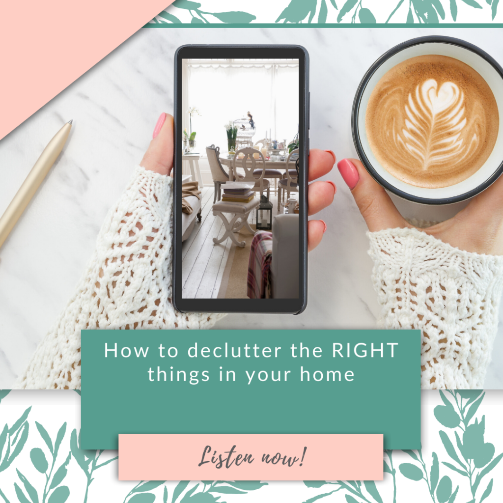 How to declutter the RIGHT things in your home