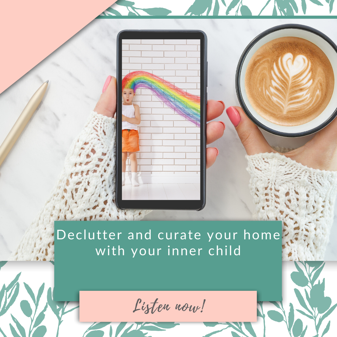 Declutter and curate your home with your inner child