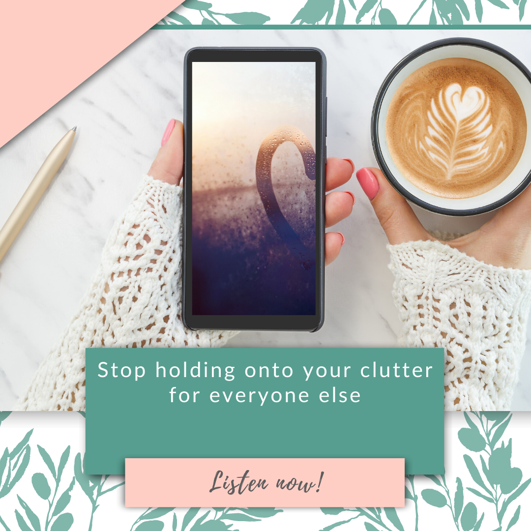 Stop holding onto your clutter for everyone else