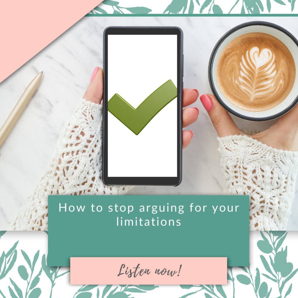 How to stop arguing for your limitations