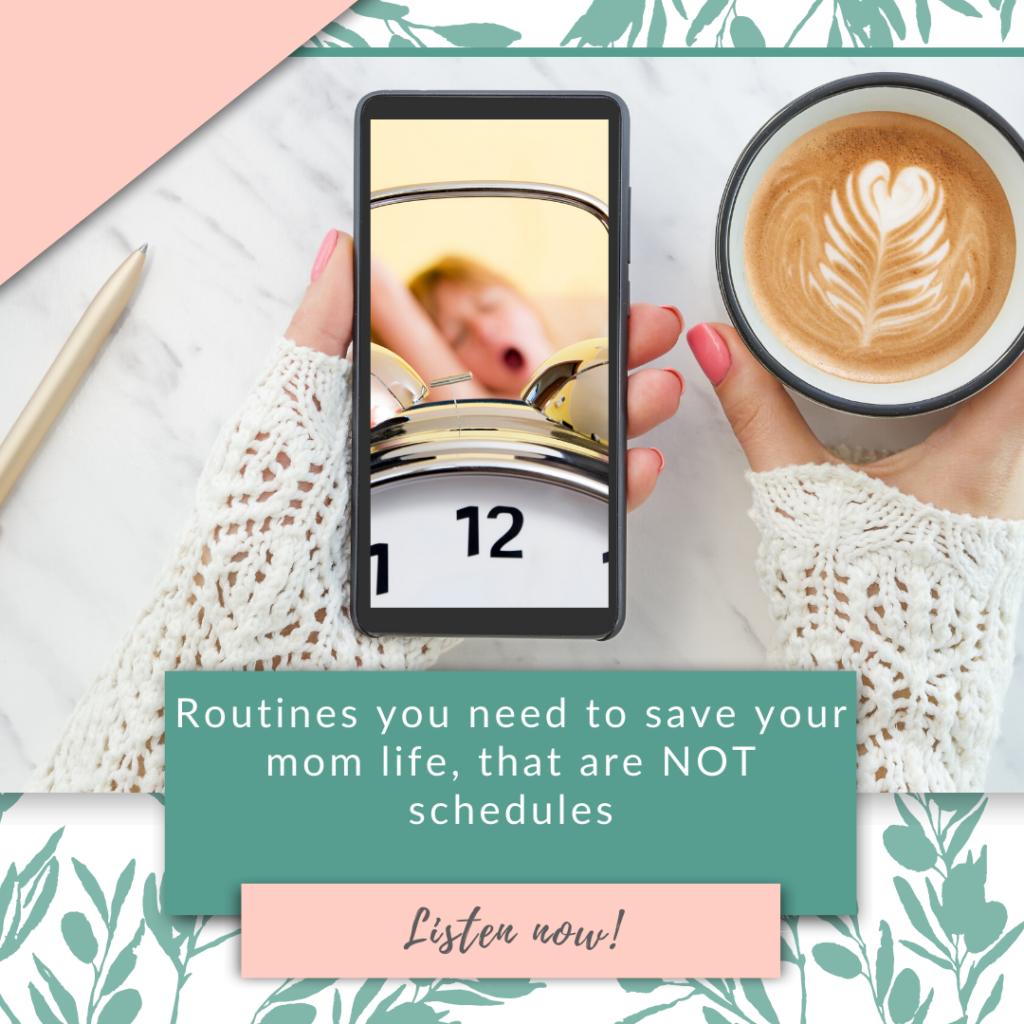 Routines you need to save your mom life, that are NOT schedules