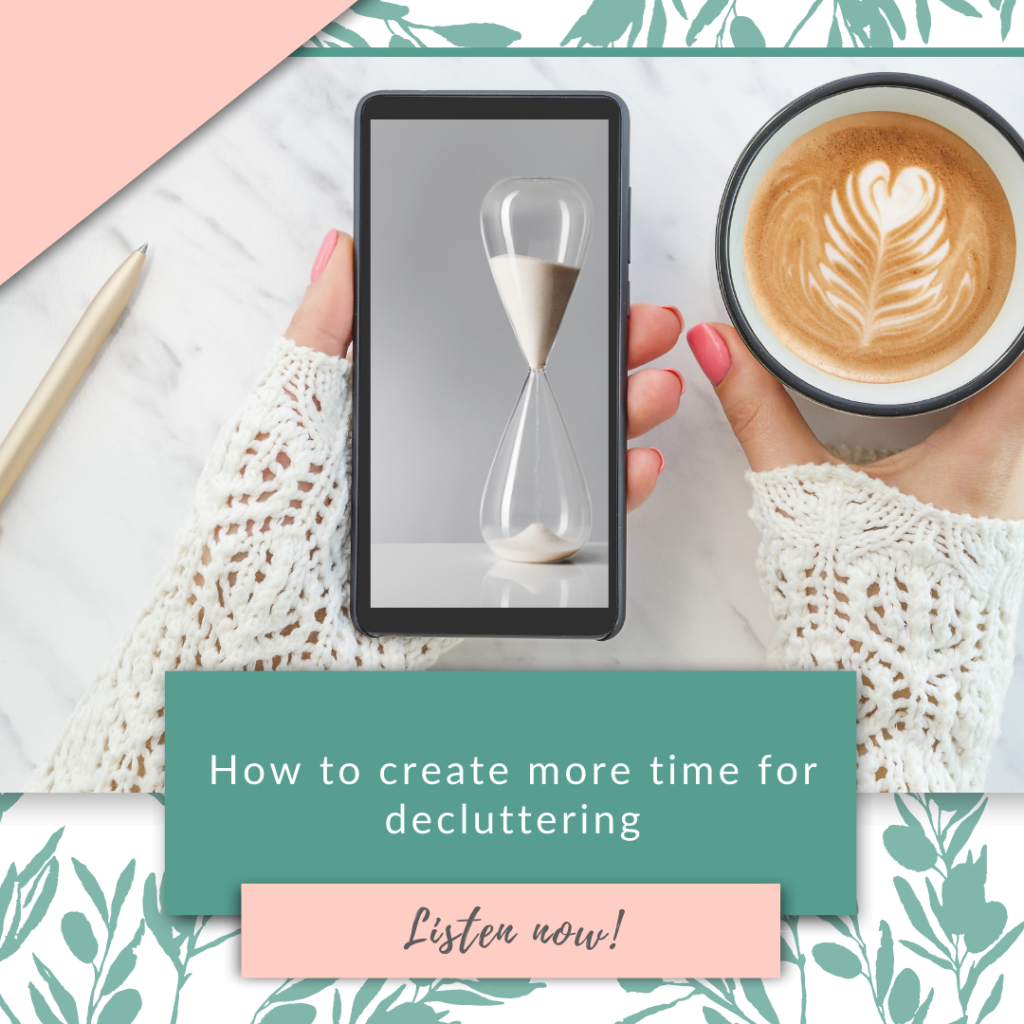 How to create more time for decluttering