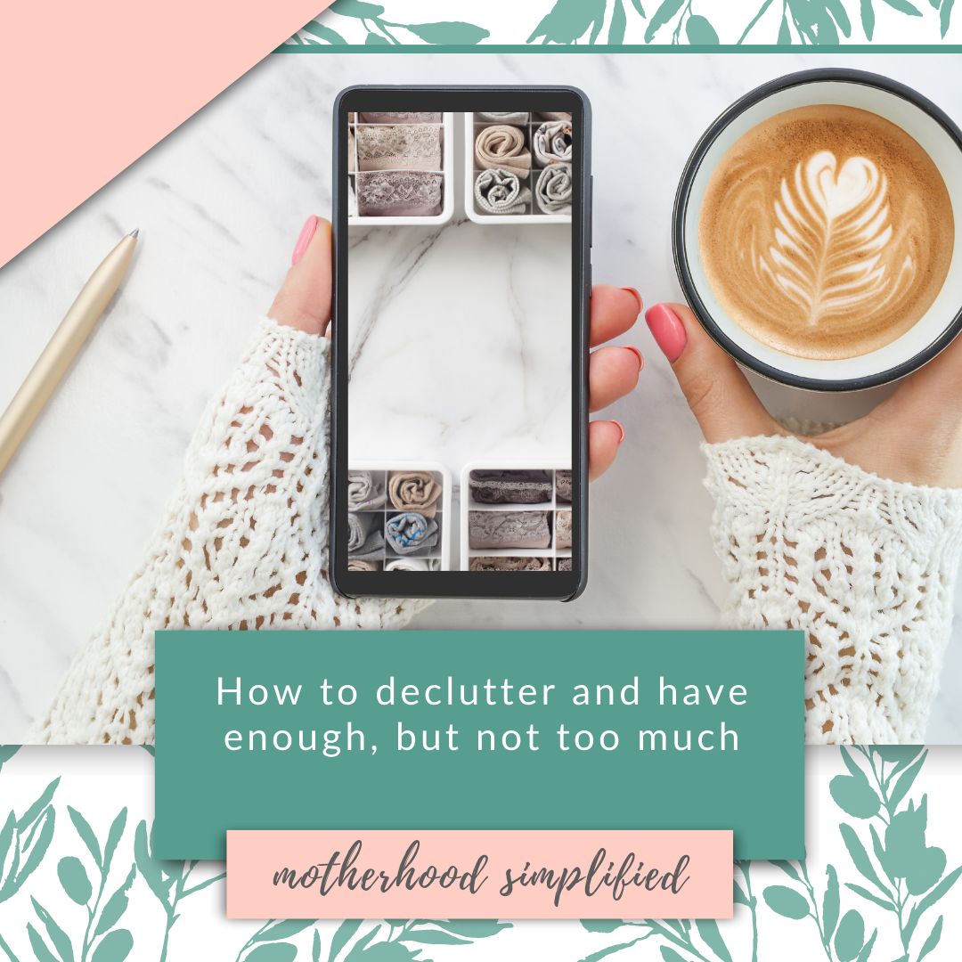 "This branded image is a photo of a woman holding a phone and her coffee. The image caption says ""how to declutter and have enough, but not too much""."