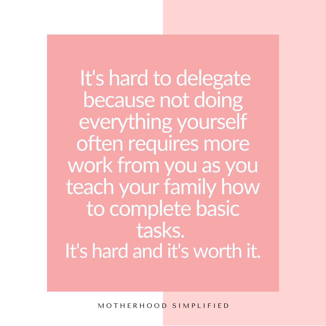 """The backgroun has half white, and half pink background. A darker pink box is overlayed with the quote in white bold font that reads """"It's hard to delegate because not doing everything yourself often requires more work from you. You have to teach your family how to complete basic tasks. It's hard, and it's worth it."""""""