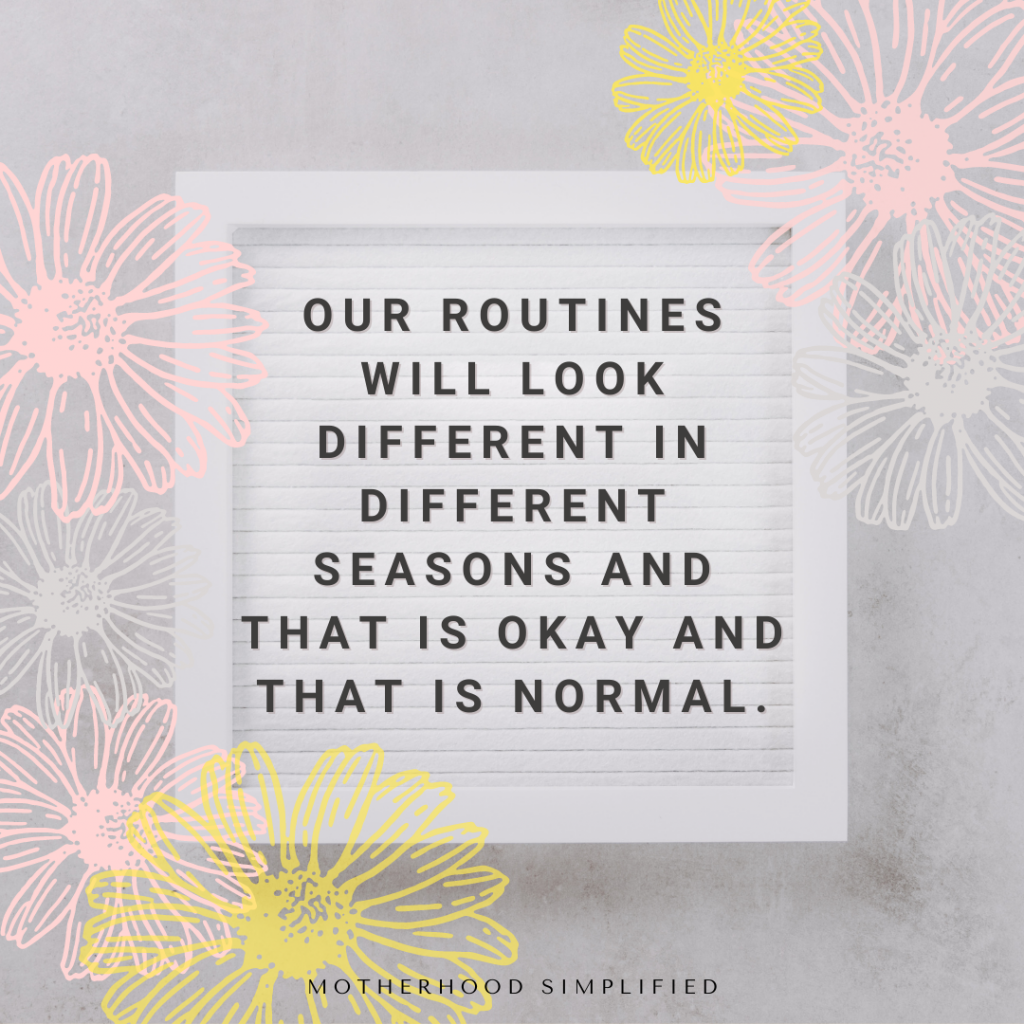 """A light gray background with yellow and pink outlines of daisies. A quote board is in the center that reads """" our routines will look different in different seasons of life. That is okay, and that is normal."""