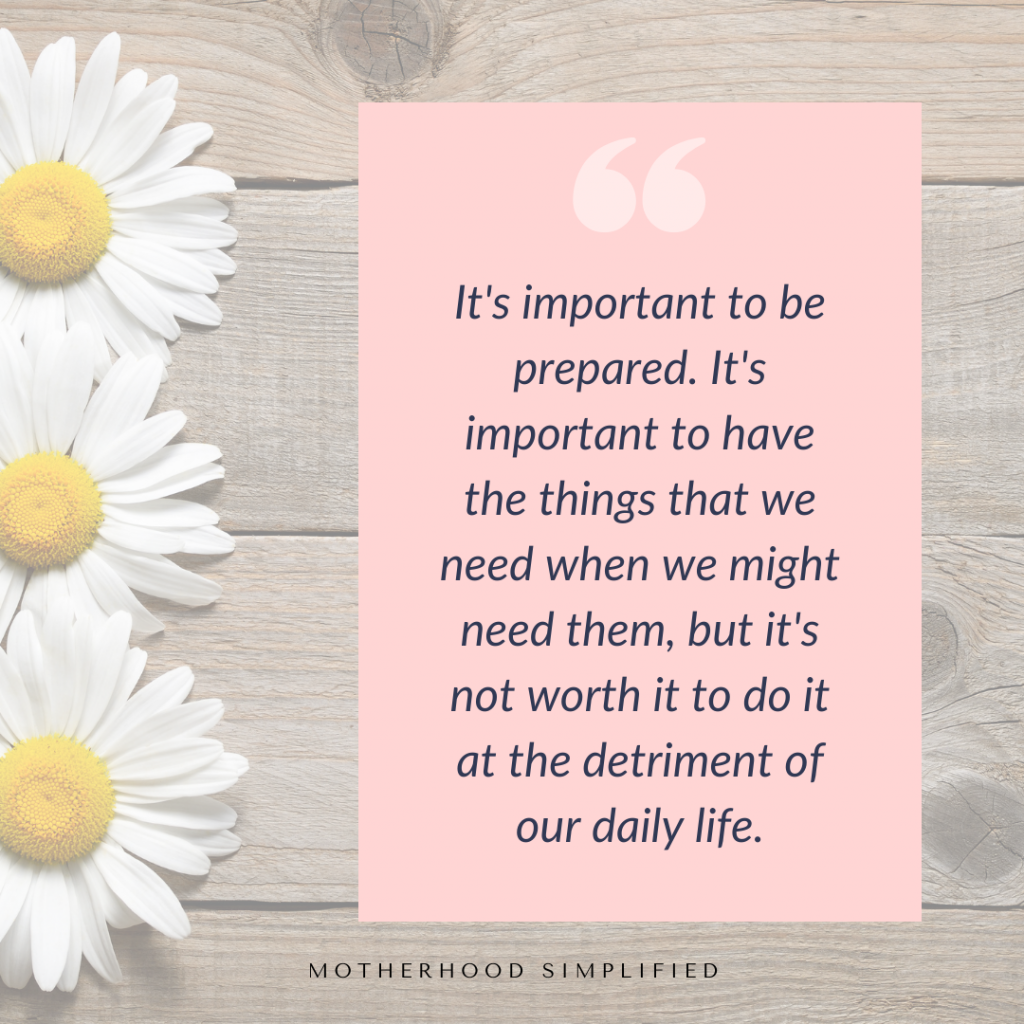 """A pink background with white daisies with a quote overlayed in navy text that says """"It's important to be prepared. It's important to have things we need, when we might need them. But its nor worth it to do it at the detriment of our every day lives."""